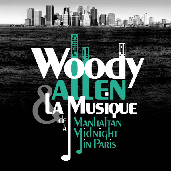 Various Artists - Woody Allen, from Manhattan to Midnight in Paris