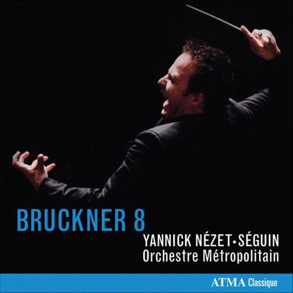 Yannick Nézet-Séguin - Bruckner: Symphony No. 8