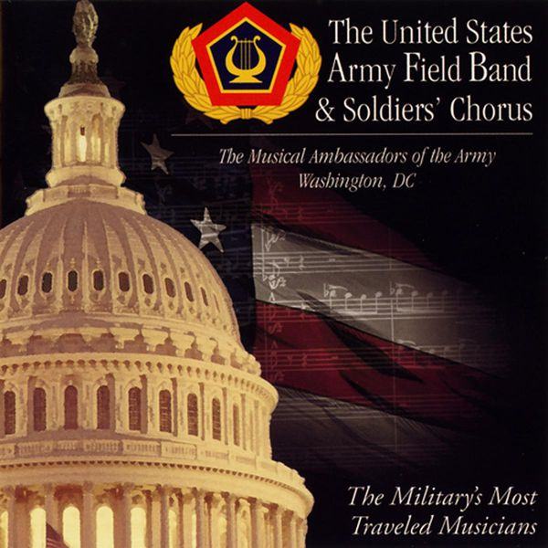 Finley R. Hamilton - United States Army Field Band and Soldier's Chorus: Musical Ambassadors of the Army