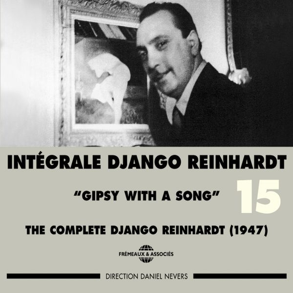 Django Reinhardt - Intégrale Django Reinhardt, vol. 15 (1947) - Gipsy With a Song