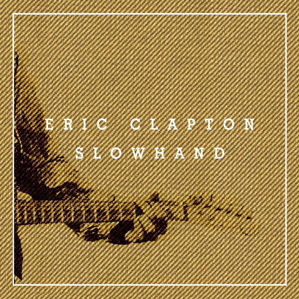 Eric Clapton - Slowhand - 35th Anniversary (Deluxe Edition + Live At Hammersmith Odeon, 1977)