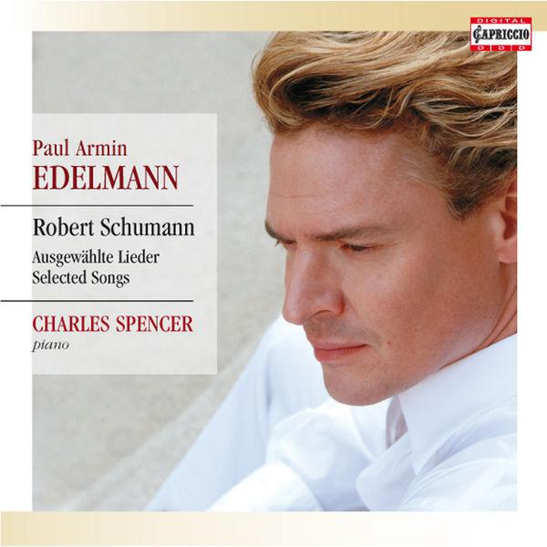 Paul Armin Edelmann - Schumann: Ausgewählte Lieder
