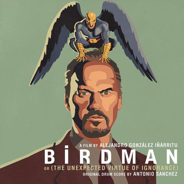 Antonio Sánchez - Birdman (Alejandro González Iñárritu's Original Motion Picture Soundtrack)