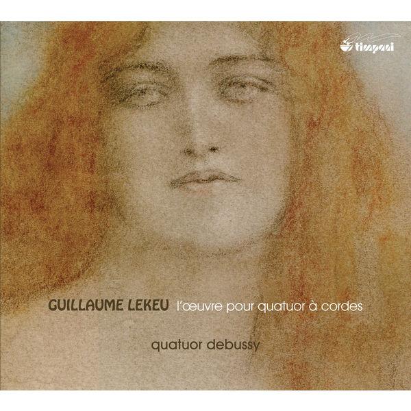 Quatuor Debussy Lekeu: L'oeuvre pour quatuor à cordes