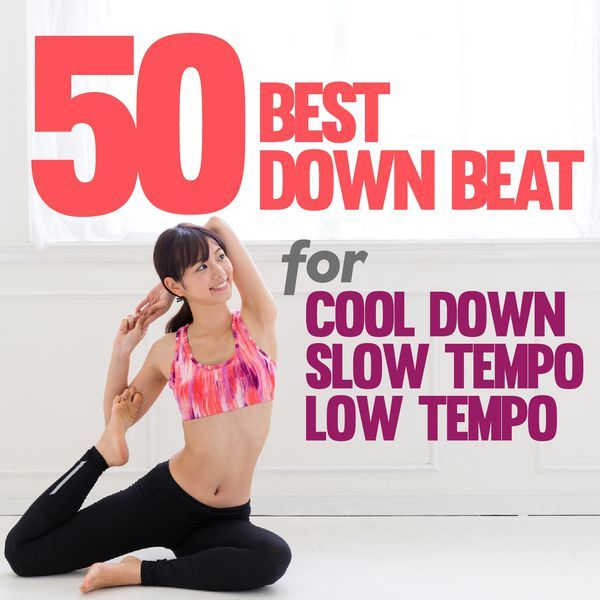 Various Artists - 50 Best Downbeat Songs for Cool Down, Slow Tempo and Low Tempo