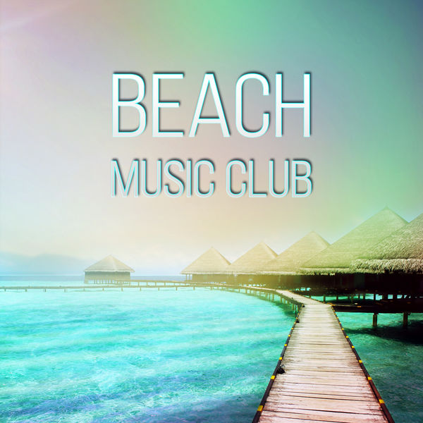 Album Beach Music Club - Best Chillout Lounge Music