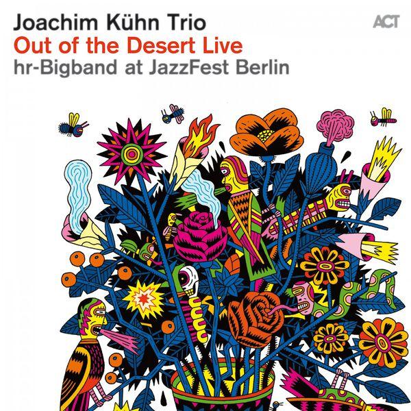 Joachim Kühn - Out of the Desert - Live At Jazzfest Berlin