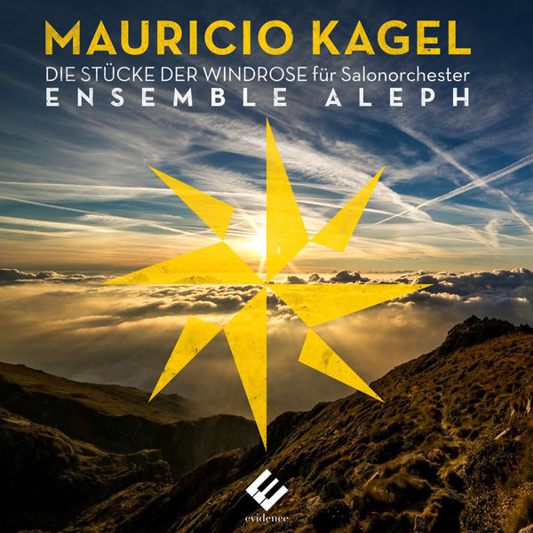 Ensemble Aleph - Kagel: The 8 Pieces of the Wind Rose