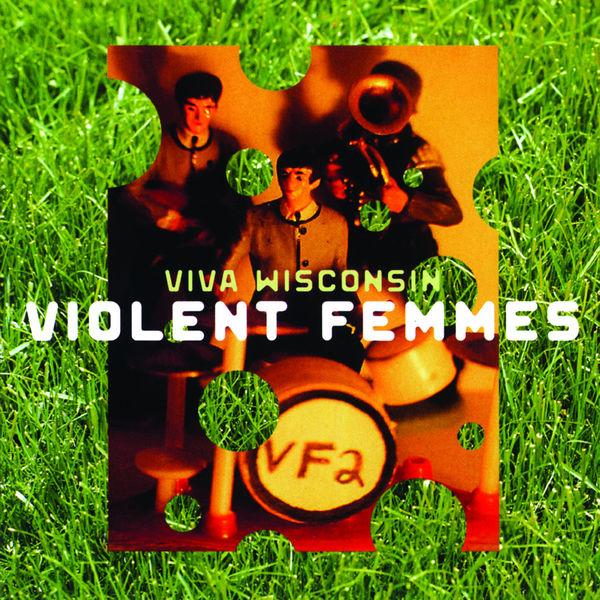 Violent Femmes - Viva Wisconsin