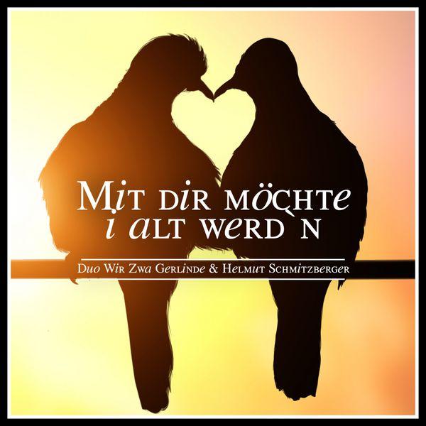 Duo Wir Zwa Gerlinde - Mit dir möchte i alt werd'n