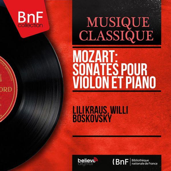 Willi Boskovsky - Lili Kraus - Mozart: Sonates pour violon et piano (Mono Version)