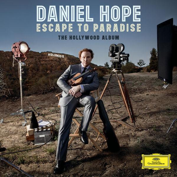 Daniel Hope - Escape To Paradise (Korngold, Eisler, Rozsa, Waxman...)