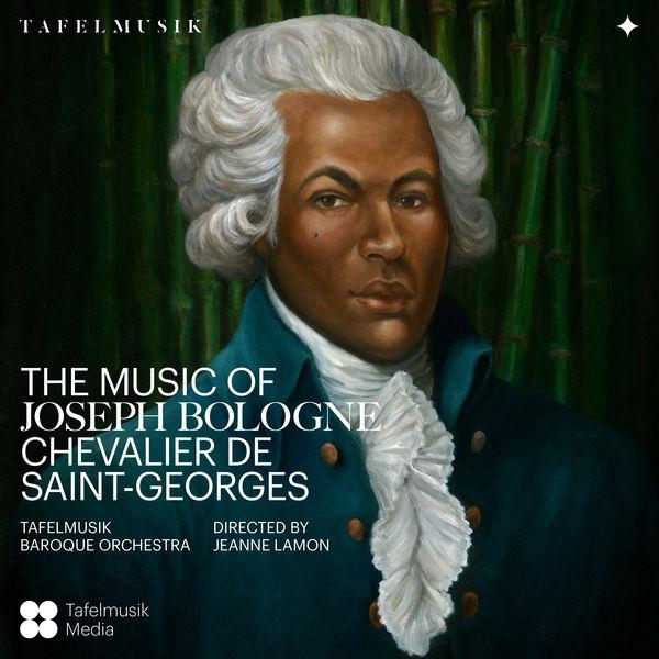 Tafelmusik Baroque Orchestra - The Music of Joseph Bologne, Chevalier de Saint-Georges
