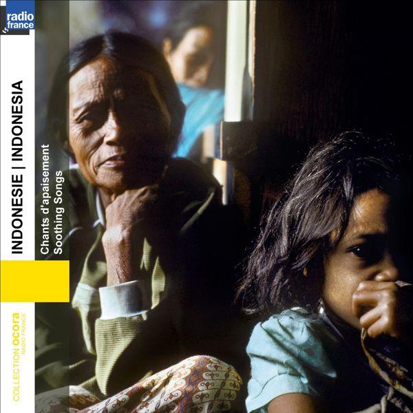 Various Artists - Indonésie: Chants D'Apaisement