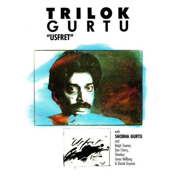 Trilok Gurtu - Usfret