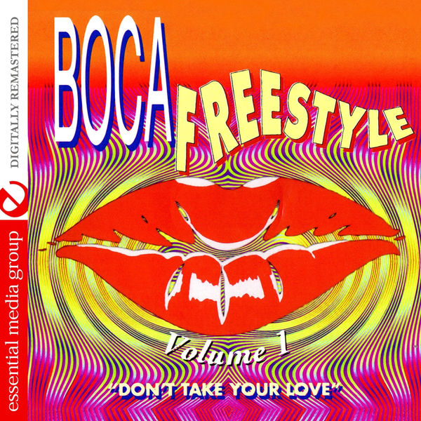Various Artists - Boca Freestyle Vol. 1: Don't Take Your Love (Digitally Remastered)