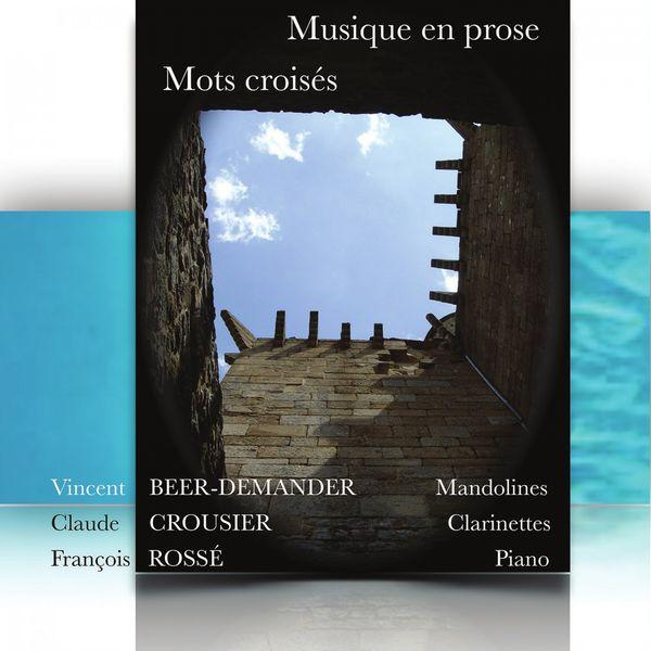 Vincent Beer-Demander - Musique en prose, mots croisés