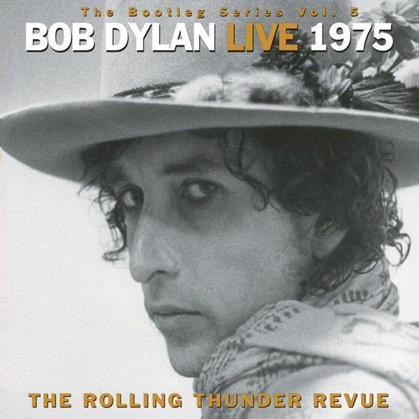 Bob Dylan - The Bootleg Series, Vol. 5 - Bob Dylan Live 1975: The Rolling Thunder Revue