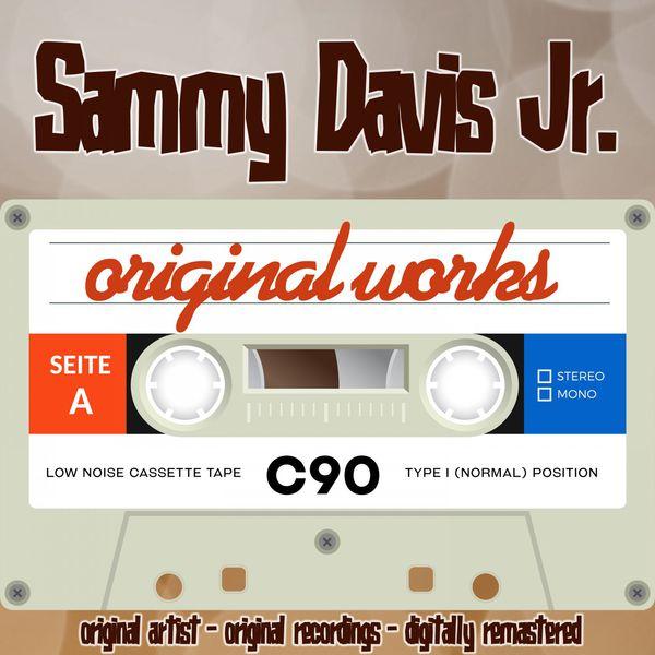 Sammy Davis, Jr. - Original Works (Original Artist, Original Recordings)