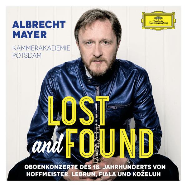 Albrecht Mayer - Lost And Found - Oboenkonzerte des 18. Jahrhunderts von Hoffmeister, Lebrun, Fiala und Koželuh