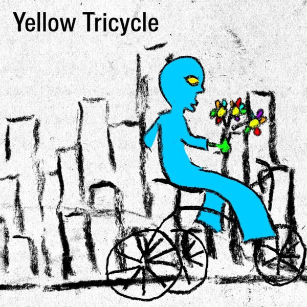 Yellow Tricycle - A Lovers Prayer