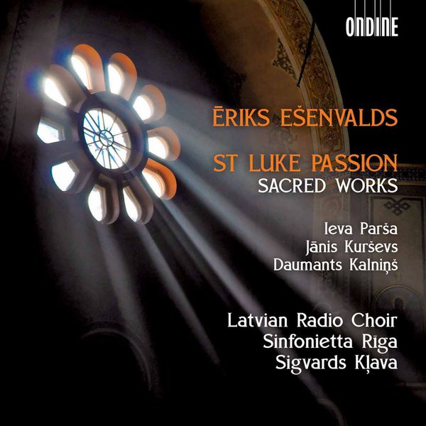 Jānis Kurševs - Ēriks Ešenvalds: St. Luke Passion & Other Sacred Works