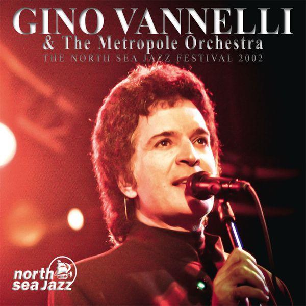Gino Vannelli And The Metropole Orchestra - The North Sea Jazz Festival 2002