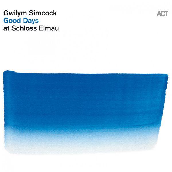 Gwilym Simcock - Good Days at Schloss Elmau
