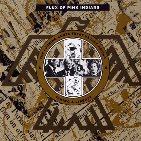 Flux Of Pink Indians - The Fucking Cunts Treat Us Like Pricks