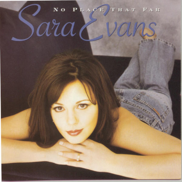 Sara Evans - No Place That Far