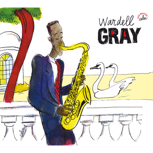Wardell Gray - BD Music & Cabu Present Wardell Gray