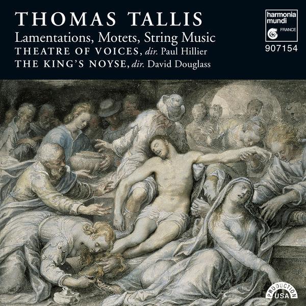Paul Hillier - Thomas Tallis: Lamentations, Motets & String Music