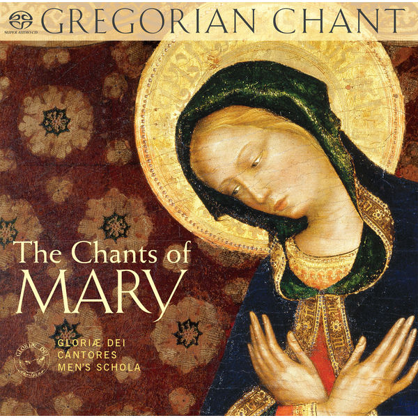 Gloriæ Dei Cantores - The Chants of Mary