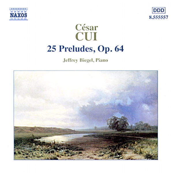 Jeffrey Biegel - Cui: 25 Preludes, Op. 64