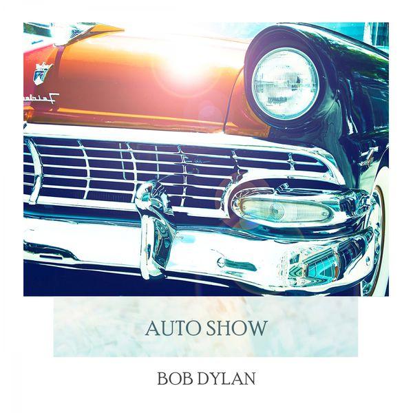 Bob Dylan - Auto Show