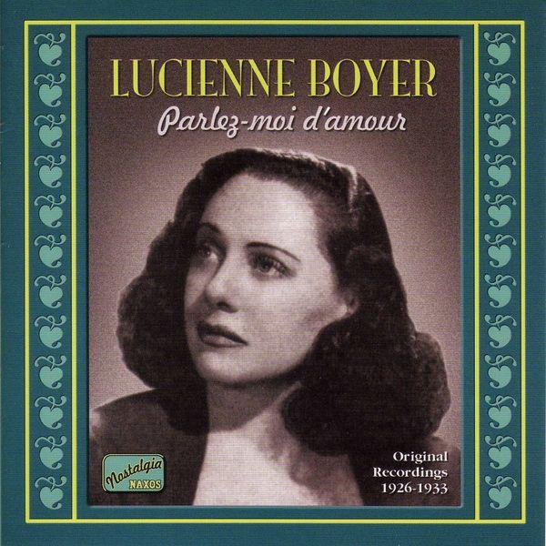BOYER, Lucienne: Parlez-moi D Amour (1926-1933)