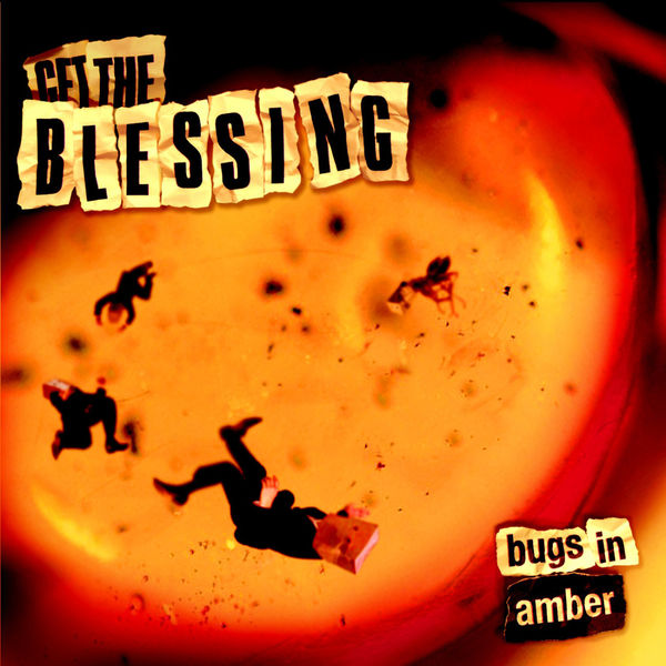 Get The Blessing - Bugs in Amber