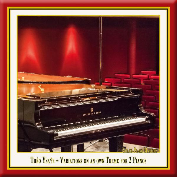 Duo Reine Elisabeth - Ysaÿe: Variations for 2 Pianos, Op. 10