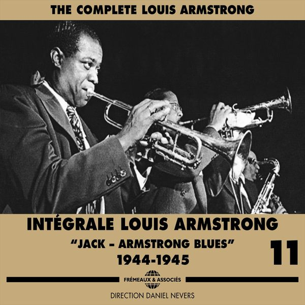 Louis Armstrong - The Complete Louis Armstrong, Vol. 11 : Jack - Armstrong Blues (1944-1945)