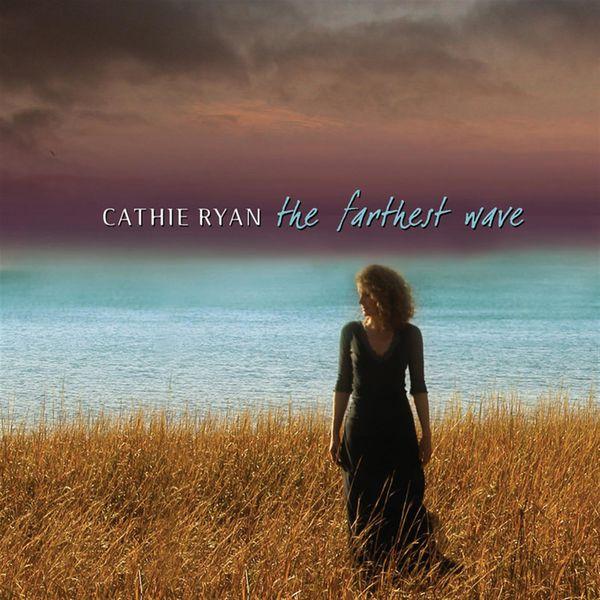 Cathie Ryan - The Farthest Wave