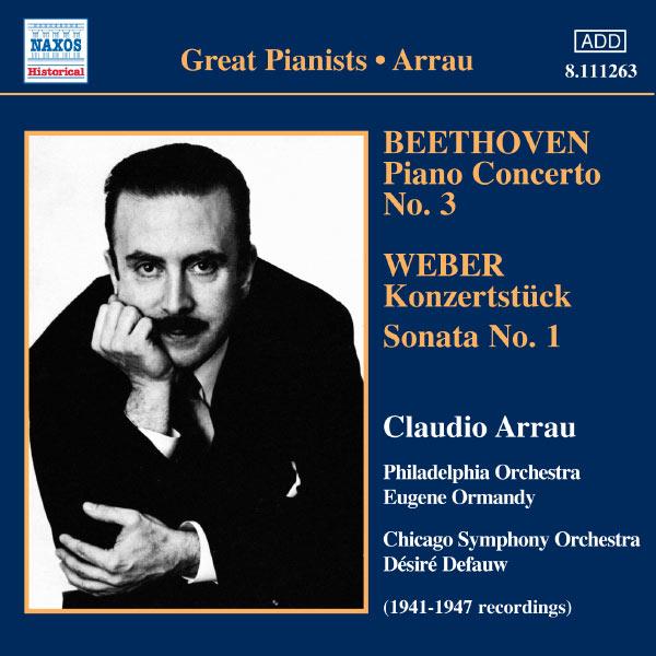 Claudio Arrau - BEETHOVEN: Piano Concerto No. 3 / WEBER: Konzertstuck / Piano Sonata No. 1 (Arrau) (1941-47)