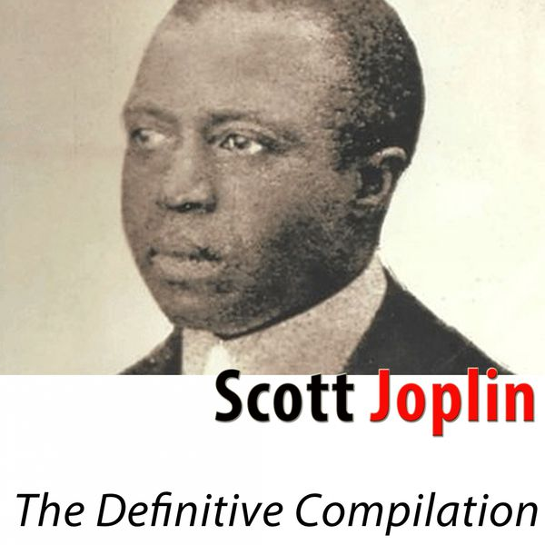 Scott Joplin - The Definitive Compilation (Remastered)