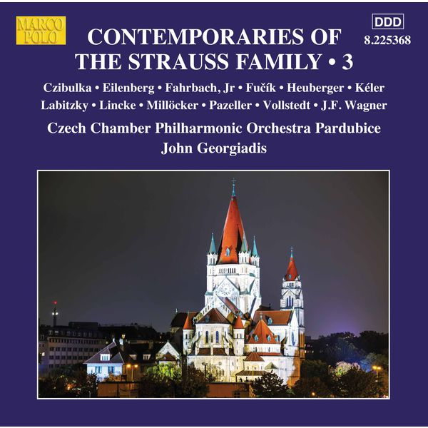 Czech Chamber Philharmonic Orchestra Pardubice - Contemporaries of the Strauss Family, Vol. 3