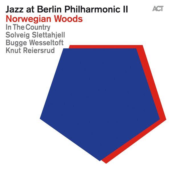 Solveig Slettahjell - Jazz at Berlin Philharmonic II: Norwegian Woods (Live)