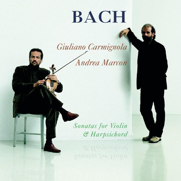Giuliano Carmignola, Andrea Marcon - Bach: Sonatas for Violin and Harpsicord