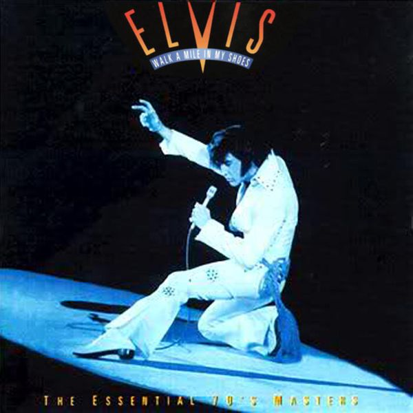 Elvis Presley - Walk a Mile in My Shoes: The Essential '70s Masters (G0100017180994)