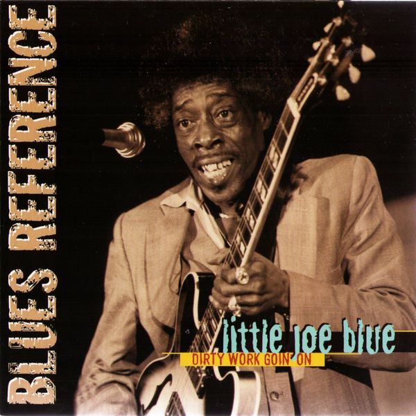 Little Joe Blue - Dirty work goin' on