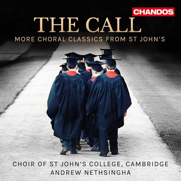 Choir Of St. John's College, Cambridge|The Call: More Choral Classics from St John's