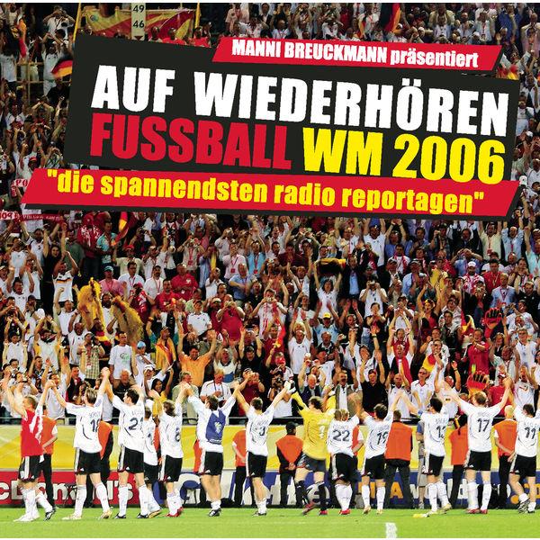 Manni Breuckmann - Auf Wiederhören Fussball WM 2006