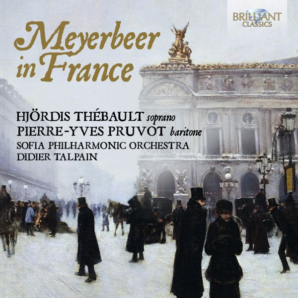 Sofia Philharmonic Orchestra - Meyerbeer in France